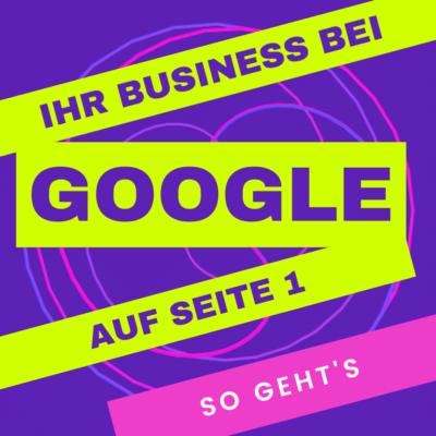 Ihr Business bei Google auf Seite 1
